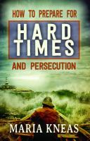 How to Prepare for Hard Times and Persecution