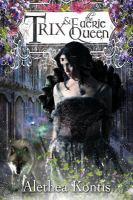 Trix & the Faerie Queen