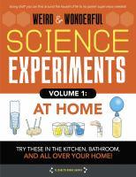 Weird & Wonderful Science Experiments