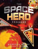 The Space Hero Cookbook