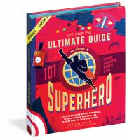The Ultimate Guide to Being A Superhero