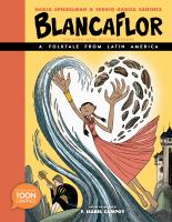 BLANCAFLOR, THE HERO WITH SECRET POWERS: A FOLKTALE FROM LATIN AMERICA: A TOON GRAPHIC