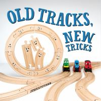 Cover of Old Tracks, New Tricks