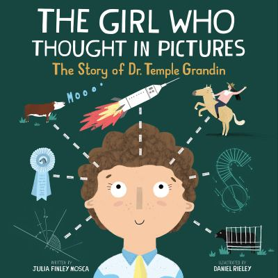 The Girl Who Thought in Pictures: The Story of Dr. Temple Grandin book jacket