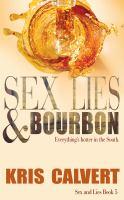 Sex, Lies & Bourbon