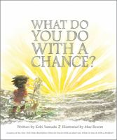 What Do You Do With A Chance *