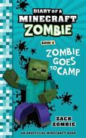 Diary Of A Minecraft Zombie. Book 6, [Zombie Goes To Camp]