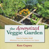 The Downsized Veggie Garden