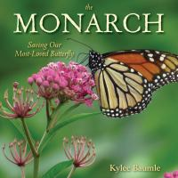 The monarch : saving our most-loved butterfly