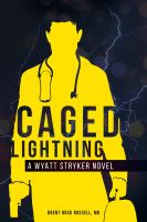 Caged Lightning : A Wyatt Stryker Novel