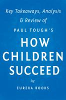 How Children Succeed: by Paul Tough | Key Takeaways, Analysis & Review