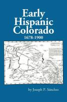 Early Hispanic Colorado, 1678-1900