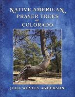 Native American Prayer Trees of Colorado