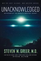 UNACKNOWLEDGED : AN EXPOSE OF THE WORLD'S GREATEST SECRET