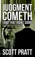 Judgment Cometh and That Right Soon