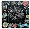 Chalk art & lettering 101 : an introduction to chalkboard lettering, illustration, design and more!