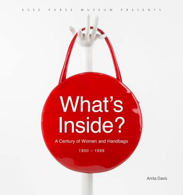 What's Inside?: A Century of Women and Handbags, 1900–1999