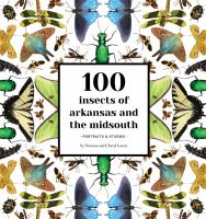 100 Insects Of Arkansas And The Midsouth: Portraits & Stories