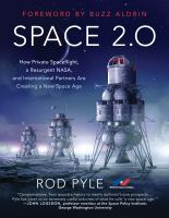 Space 2.0 : how private spaceflight, a resurgent NASA, and international partners are creating a new space age