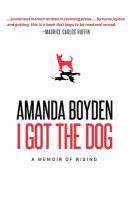 I Got the Dog by Amanda Boyden