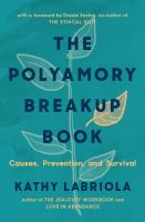 The Polyamory Breakup Book: Causes, Prevention, And Survival