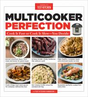 MULTICOOKER PERFECTION : COOK IT FAST OR COOK IT SLOW-YOU DECIDE