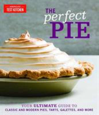 The Perfect Pie: Your Ultimate Guide to Classic and Modern Pies, Tarts, Galettes, and More(book-cover)