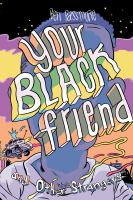 Your Black Friend and Other Strangers