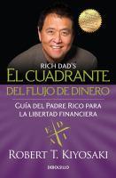 El cuadrante del flujo del dinero guía del Padre Rico hacia la libertad financiera