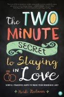 The Two Minute Secret to Staying in Love