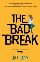 The bad break : a Riley Ellison mystery