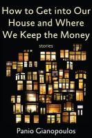 How to Get Into Our House and Where We Keep the Money