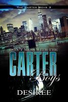 Cover of Don't mess with the Carter Boys : the Carter Boys 3