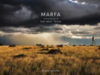 Marfa and the Mystique of Far West Texas