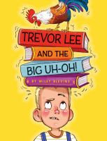 Trevor Lee and the Big Uh-oh!