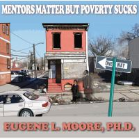 Mentors Matter, but Poverty Sucks