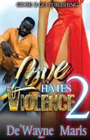 Love Hates Violence 2