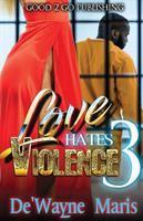 Love Hates Violence 3