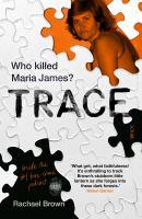 TRACE : WHO KILLED MARIA JAMES?