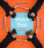 Watch this! : a book about making shapes