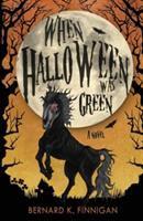 When Halloween Was Green.