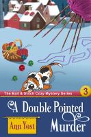 A Double-Pointed Murder (The Bait and Stitch Cozy Mystery Series, Book 2)
