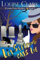 Let Sleeping Cats Lie (The 9 Lives Cozy Mystery Series, Book 4