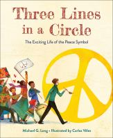 Three Lines In A Circle: The Exciting Life Of The Peace Symbol