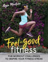Feel-Good Fitness : Workout Challenges To Inspire Your Fitness Streak