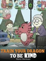 Train your Dragon to Be Kind