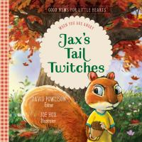 JAX'S TAIL TWITCHES