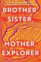 Brother Sister Mother Explorer