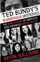 Ted Bundy's Murderous Mysteries
