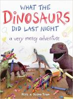 What the Dinosaurs Did Last Night [VOX Book]